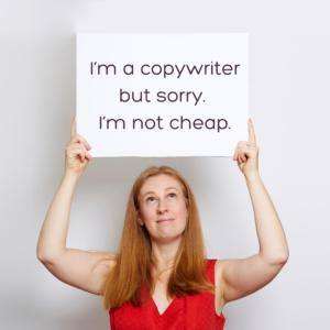 I'm a copywriter but sorry. I'm not cheap.-cheap-copywriter
